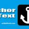 Mengenal Anchor Text; Fungsi, Jenis dan Cara Membuat
